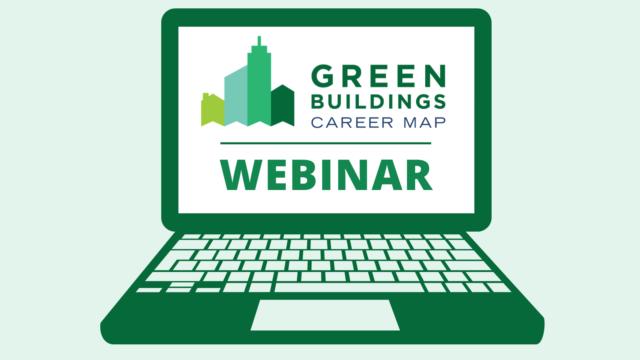 Watch On Demand Now: Green Buildings Career Map Webinar