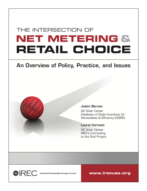 The Intersection of Net Metering and Retail Choice: An overview of policy, practice and issues
