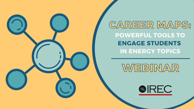 Webinar—Career Maps: Powerful Tools to Engage Students in Energy Topics